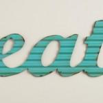 """Aqua """"Eat"""" Metal Sign"""