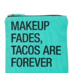 Turquoise Tacos Are Forever Cosmetic Pouch