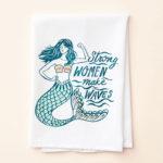 Strong Women Make Waves Tea Towel